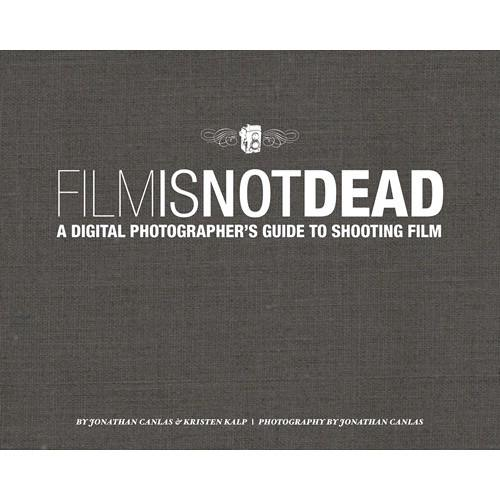 New Riders E-Book: Film Is Not Dead: A Digital 9780132907149