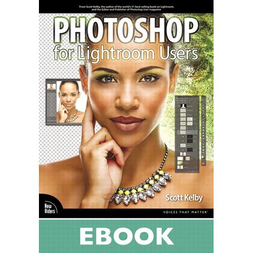 New Riders E-Book: Photoshop for Lightroom Users 9780133761566