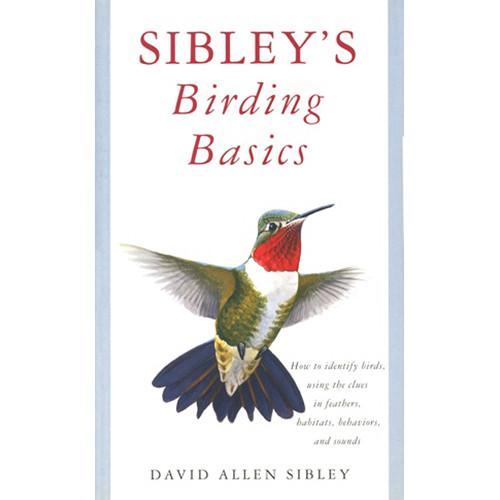 Sibley Guides Book: Birding Basics (First Edition) 9780375709661