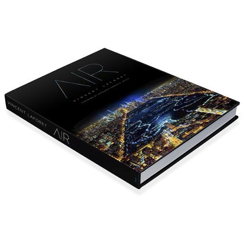 Vincent Laforet - AIR Book: Air (1st Edition) 978-0-9960587-2-8
