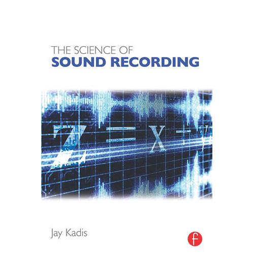 Focal Press Book: The Science of Sound Recording 9780240821542
