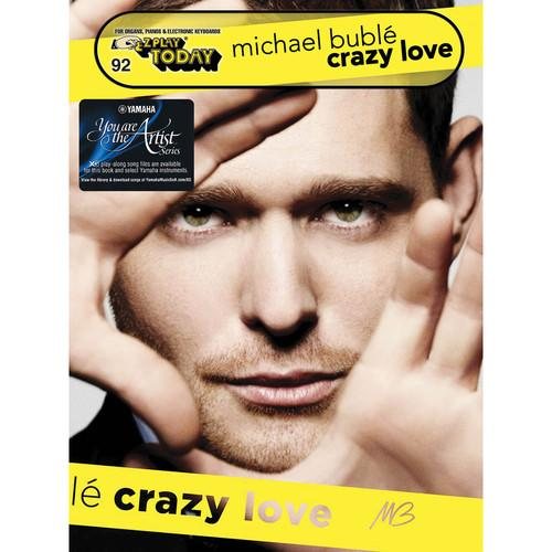 Hal Leonard Michael Bublé - Crazy Love with Yamaha 143569