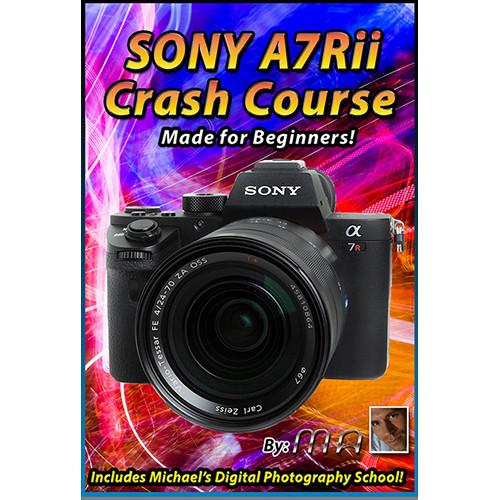 Michael the Maven DVD: Sony A7Rii Camera Crash Course MTM-A7RII