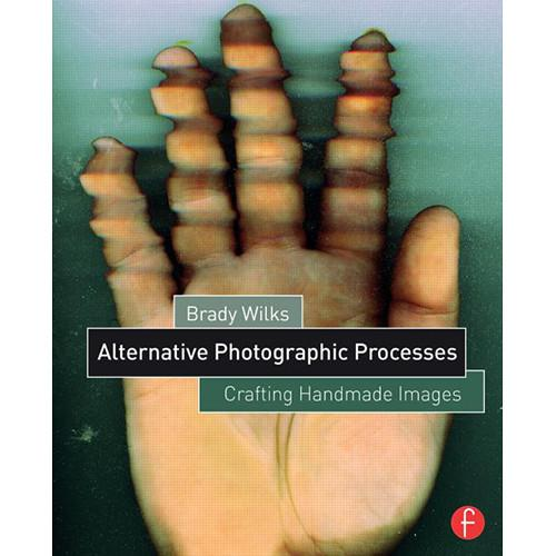 Focal Press Book: Alternative Photographic 9781138808683