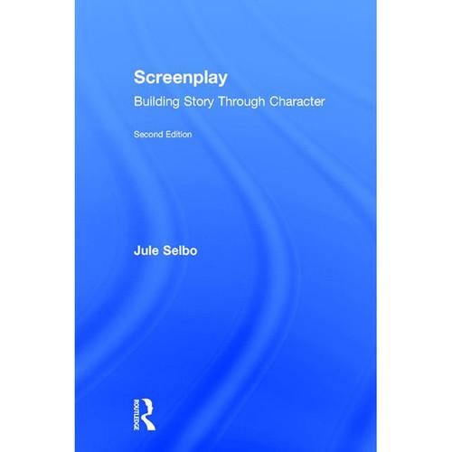Focal Press Book: Screenplay - Building Story 9781138935969
