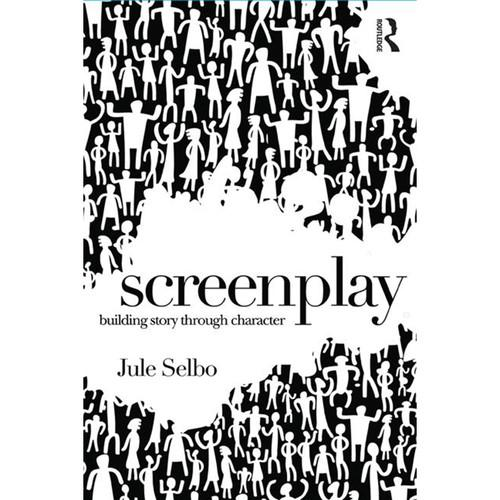 Focal Press Book: Screenplay - Building Story 9781138935976