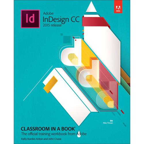 Adobe Press Adobe InDesign CC Classroom in a Book 9780134310206