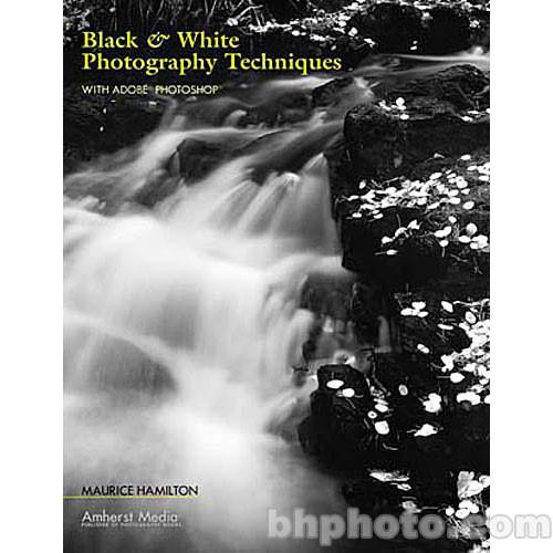 Amherst Media Book: Black & White Photography 1813