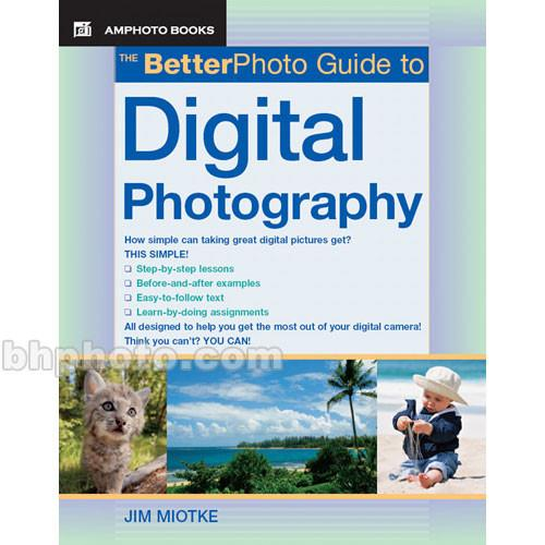 Amphoto Book: The Better Photo Guide to Digital 9780817435523