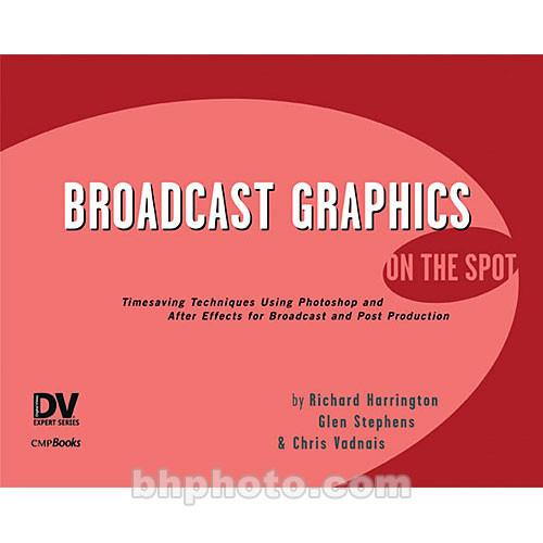 CMP Books Book: Broadcast Graphics On the Spot 9781578202737