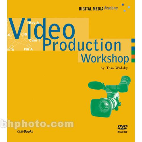 CMP Books Book/DVD: Video Production Workshop 9781578202683