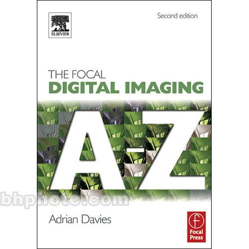Focal Press Book: Focal Digital Imaging A to Z 9780240519807