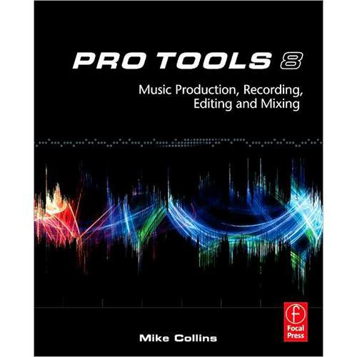 Focal Press Book: Pro Tools 8: Music 978-0-240-52075-9