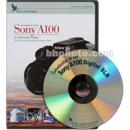 Blue Crane Digital DVD: Guide to the Sony Alpha DSLR A100 BC110