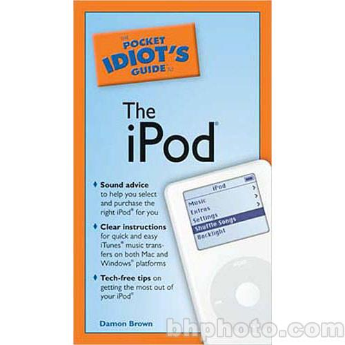 Penguin Book: The Pocket Idiot's Guide to the iPod 9781592574865