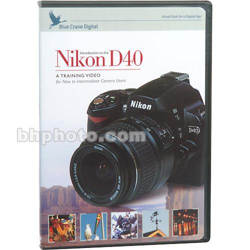 Blue Crane Digital DVD: Introduction to the Nikon D40/D40x BC113