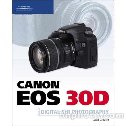 Cengage Course Tech. Book: Canon EOS 30D Guide to 1598633368