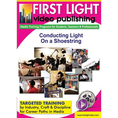 First Light Video DVD: Conducting Light On A Shoestring F1112DVD