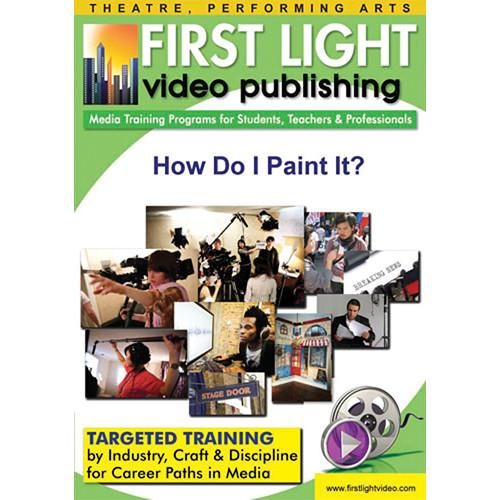 First Light Video DVD: How Do I Paint It? F978DVD