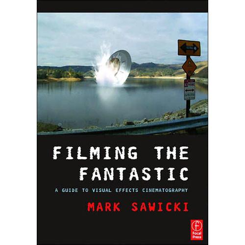 Focal Press Book: Filming the Fantastic 9780240809151