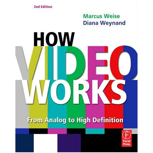 Focal Press Book: How Video Works by Marcus Weise 9780240809335
