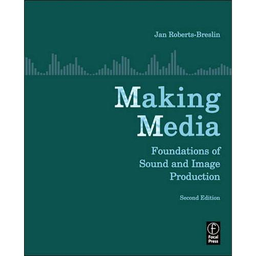Focal Press Book: Making Media: Foundations of 9780240809076