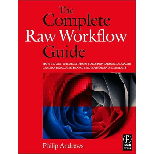 Focal Press Book: The Complete Raw Workflow Guide 9780240810270