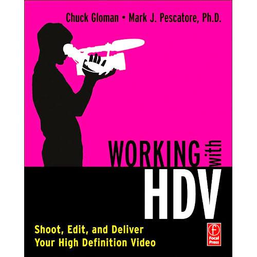 Focal Press  Book: Working with HDV 9780240808888