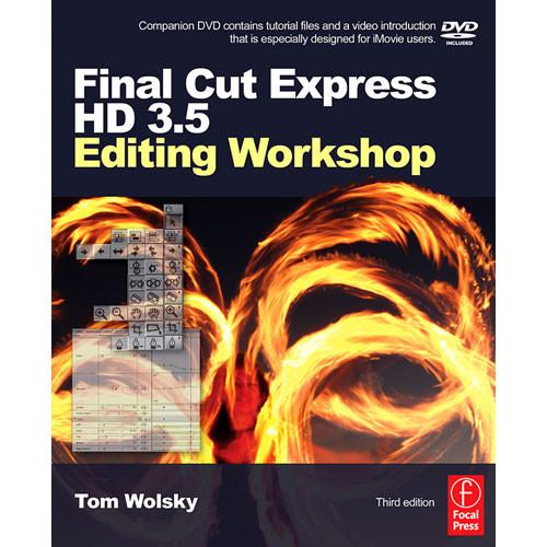 Focal Press Final Cut Express HD 3.5 Editing 9780240809458