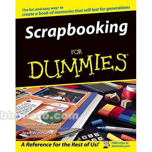 Wiley Publications Book: Scrapbooking For Dummies 9780764572081