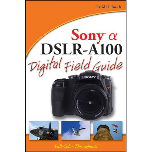 Wiley Publications Book: Sony Alpha DSLR-A100 978-0-470-12656-1