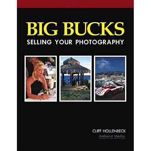 Amherst Media Book: Big Bucks Selling Your Photography, 4th 1856