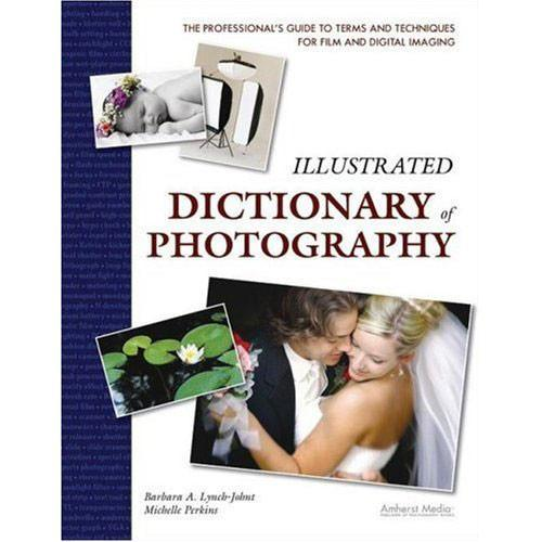 Amherst Media Book: Illustrated Dictionary of Photography 1857