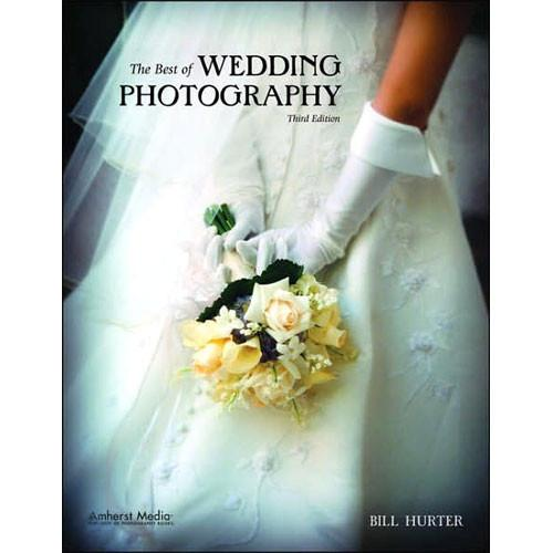 Amherst Media Book: The Best of Wedding Photography, 3rd 1837
