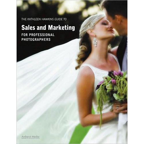 Amherst Media Book: The Kathleen Hawkins Guide to Sales and 1862