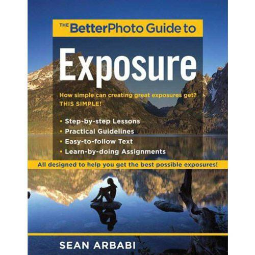 Amphoto Book: The BetterPhoto Guide to Exposure by 9780817435547