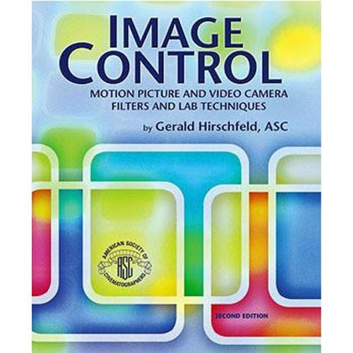 ASC Press Book: Image Control: Motion Picture and 0-935578-293