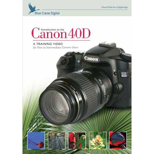 Blue Crane Digital DVD: Introduction to the Canon EOS 40D BC114