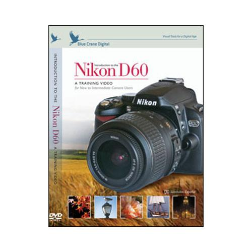 Blue Crane Digital DVD: Introduction to the Nikon D60 BC117