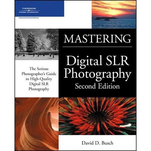 Cengage Course Tech. Book: Mastering Digital SLR 1598634011
