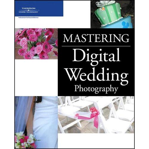Cengage Course Tech. Book: Mastering Digital Wedding 1598633295