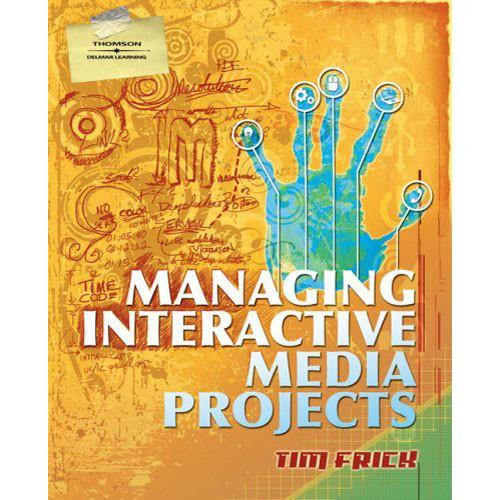 Cengage Course Tech. Managing Interactive Media 9781418050016