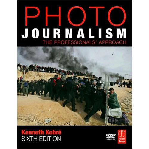 Focal Press Book/DVD: Photojournalism, Sixth 9780750685931