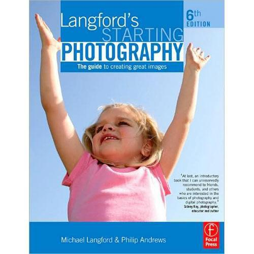Focal Press Book: Langford's Starting Photography 9780240521107