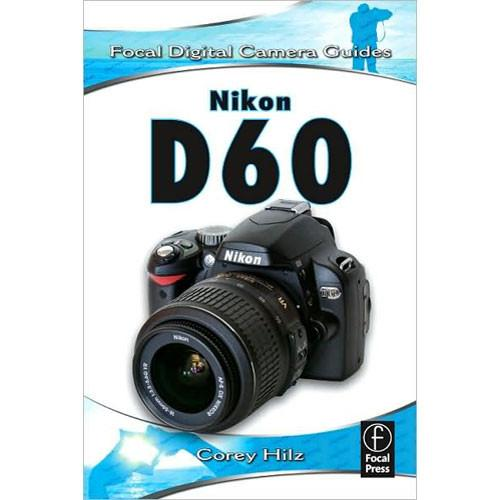 Focal Press Book: Nikon D60 by Corey Hilz, 9780240810683