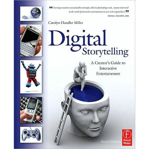 Focal Press Digital Storytelling, 2nd Edition 9780240809595