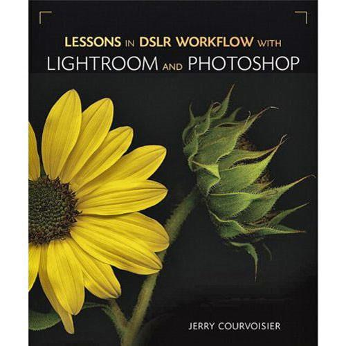 Pearson Education Book: Lessons in DSLR Workflow 9780321554239