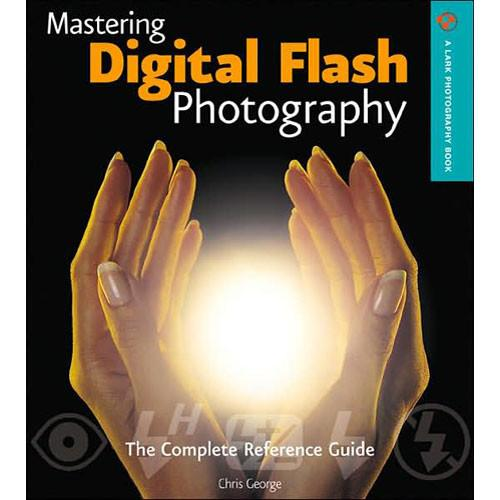 Sterling Publishing Book: Mastering Digital Flash 9781600592096