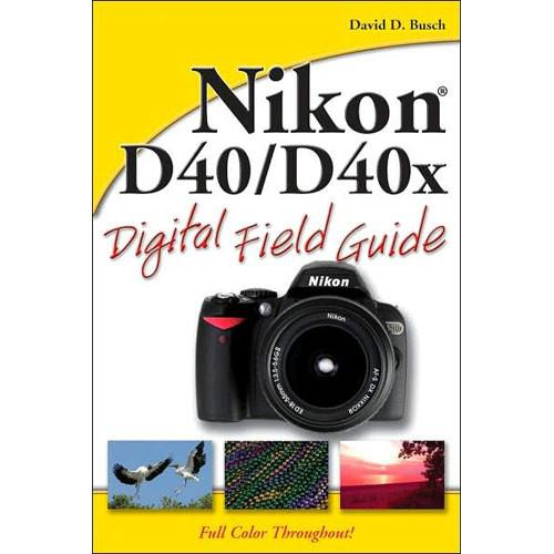 Wiley Publications Book: Nikon D40/D40x 978-0-470-17148-6