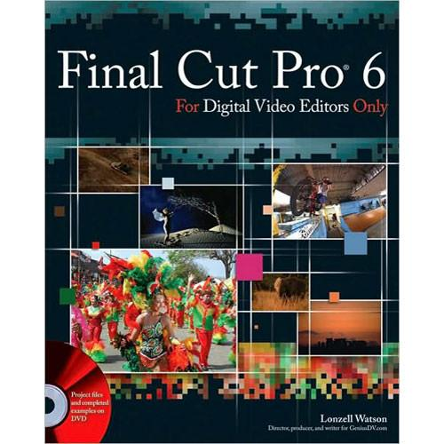Wiley Publications Final Cut Pro 6 For Digital 978-0-470-22450-2